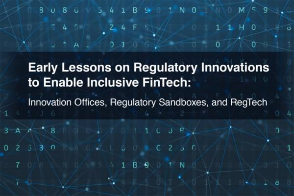 Early Lessons on Regulatory Innovations to Enable Inclusive FinTech: Innovation Offices, Regulatory Sandboxes, and RegTech